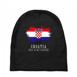 This is my country - Croatia Baby Beanies | Artistshot