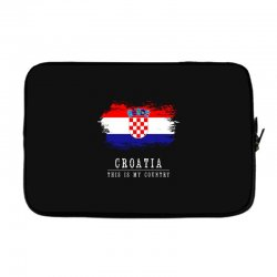 This is my country - Croatia Laptop sleeve | Artistshot
