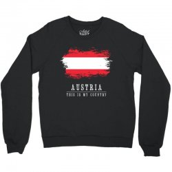 This is my country - Austria Crewneck Sweatshirt | Artistshot