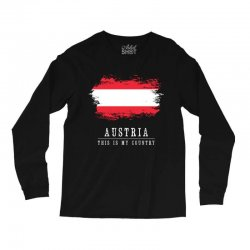 This is my country - Austria Long Sleeve Shirts | Artistshot