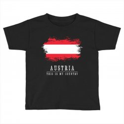 This is my country - Austria Toddler T-shirt | Artistshot