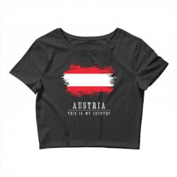 This is my country - Austria Crop Top | Artistshot
