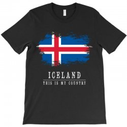 This is my country - Iceland T-Shirt | Artistshot