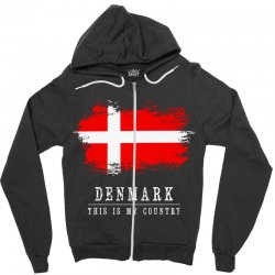 This is my country - Denmark Zipper Hoodie | Artistshot