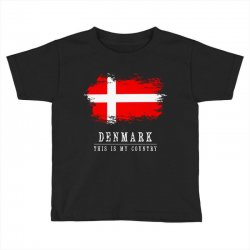 This is my country - Denmark Toddler T-shirt | Artistshot