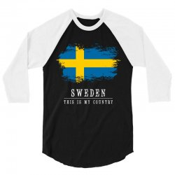 This is my country - Sweden 3/4 Sleeve Shirt | Artistshot
