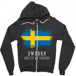 This is my country - Sweden Zipper Hoodie | Artistshot