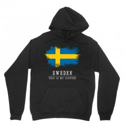 This is my country - Sweden Unisex Hoodie | Artistshot
