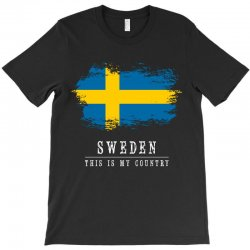 This is my country - Sweden T-Shirt | Artistshot