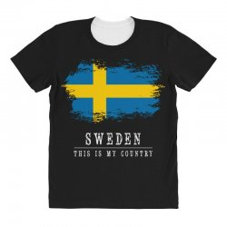 This is my country - Sweden All Over Women's T-shirt | Artistshot