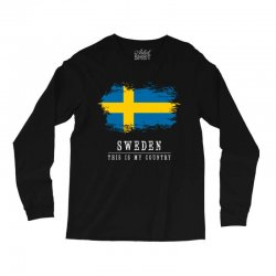 This is my country - Sweden Long Sleeve Shirts | Artistshot