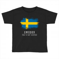 This is my country - Sweden Toddler T-shirt | Artistshot