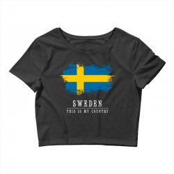 This is my country - Sweden Crop Top | Artistshot