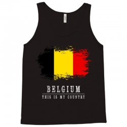 This is my country - Belgium Tank Top | Artistshot