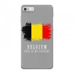 This is my country - Belgium iPhone 7 Case | Artistshot