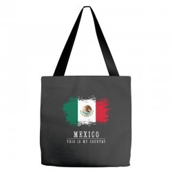 This is my country - Mexico Tote Bags | Artistshot