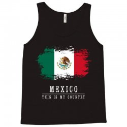 This is my country - Mexico Tank Top | Artistshot
