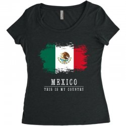 This is my country - Mexico Women's Triblend Scoop T-shirt | Artistshot