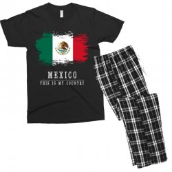 This is my country - Mexico Men's T-shirt Pajama Set   Artistshot