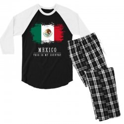 This is my country - Mexico Men's 3/4 Sleeve Pajama Set   Artistshot