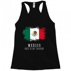 This is my country - Mexico Racerback Tank   Artistshot