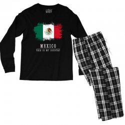 This is my country - Mexico Men's Long Sleeve Pajama Set | Artistshot