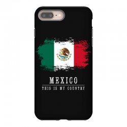 This is my country - Mexico iPhone 8 Plus Case | Artistshot