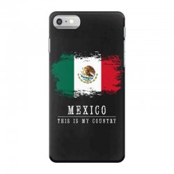 This is my country - Mexico iPhone 7 Case | Artistshot