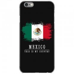 This is my country - Mexico iPhone 6/6s Case   Artistshot