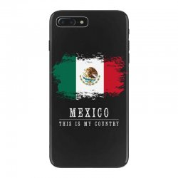 This is my country - Mexico iPhone 7 Plus Case | Artistshot