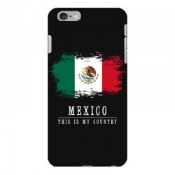 This is my country - Mexico iPhone 6 Plus/6s Plus Case   Artistshot