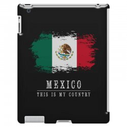This is my country - Mexico iPad 3 and 4 Case | Artistshot