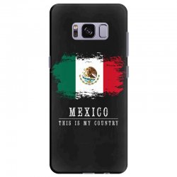 This is my country - Mexico Samsung Galaxy S8 Plus Case | Artistshot