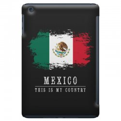 This is my country - Mexico iPad Mini Case | Artistshot
