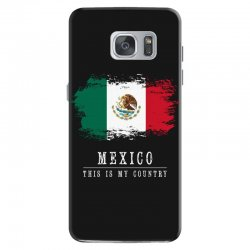 This is my country - Mexico Samsung Galaxy S7 Case | Artistshot