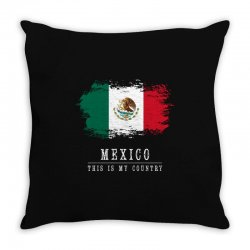 This is my country - Mexico Throw Pillow   Artistshot