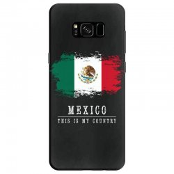 This is my country - Mexico Samsung Galaxy S8 Case | Artistshot