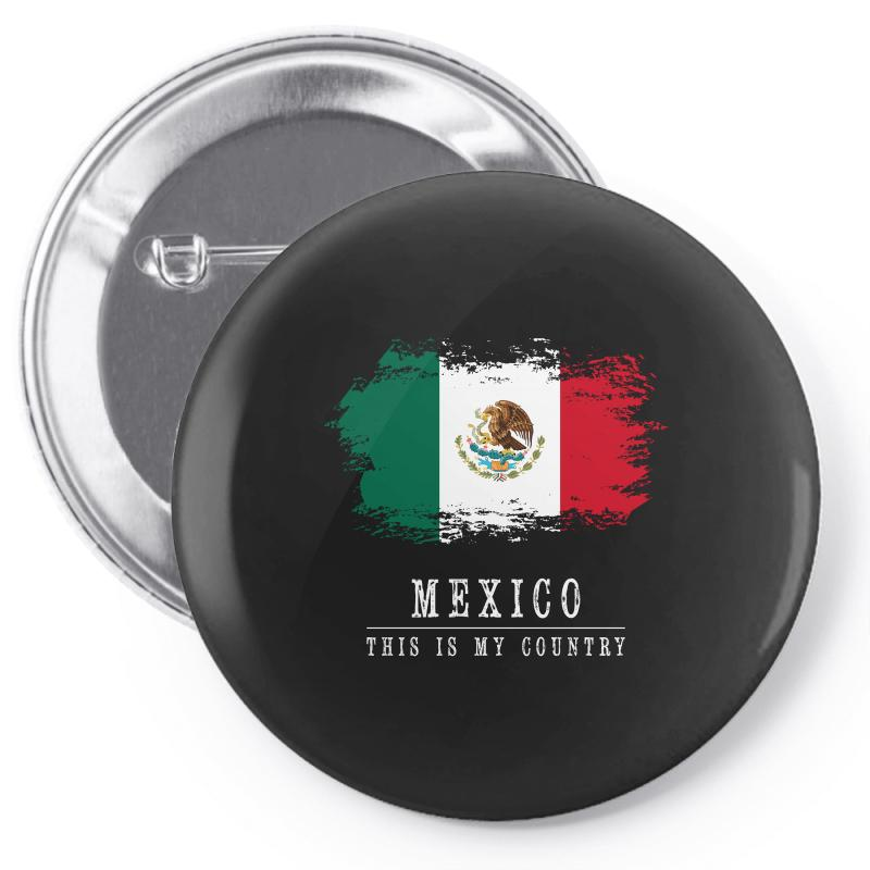This Is My Country - Mexico Pin-back Button | Artistshot