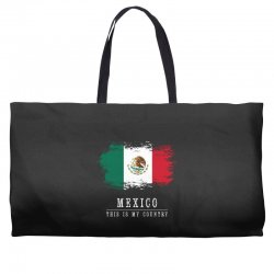 This is my country - Mexico Weekender Totes | Artistshot