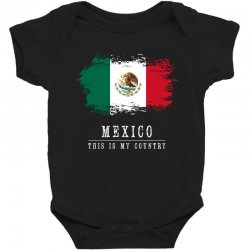 This is my country - Mexico Baby Bodysuit   Artistshot