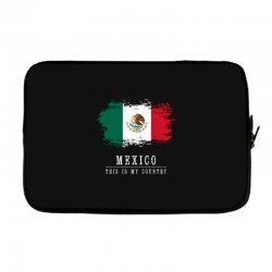 This is my country - Mexico Laptop sleeve   Artistshot