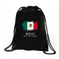 This is my country - Mexico Drawstring Bags | Artistshot