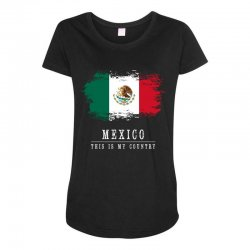 This is my country - Mexico Maternity Scoop Neck T-shirt | Artistshot