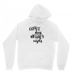 Coffee days, whiskey nights Unisex Hoodie | Artistshot