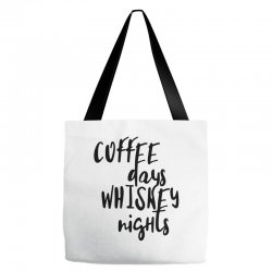 Coffee days, whiskey nights Tote Bags | Artistshot