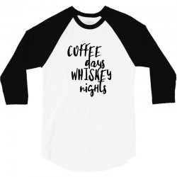 Coffee days, whiskey nights 3/4 Sleeve Shirt | Artistshot