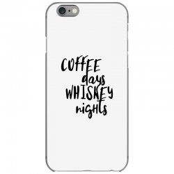 Coffee days, whiskey nights iPhone 6/6s Case | Artistshot