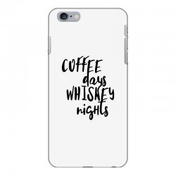 Coffee days, whiskey nights iPhone 6 Plus/6s Plus Case | Artistshot