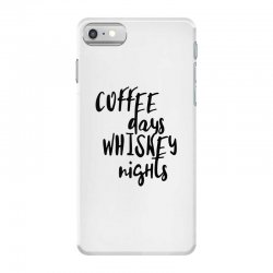 Coffee days, whiskey nights iPhone 7 Case | Artistshot