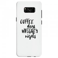 Coffee days, whiskey nights Samsung Galaxy S8 Case | Artistshot